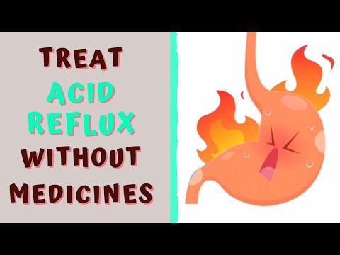 HOW TO TREAT ACID REFLUX WITHOUT MEDICINES 1