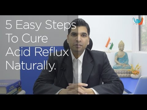 5 Easy Steps To Cure Acid Reflux Naturally. 3