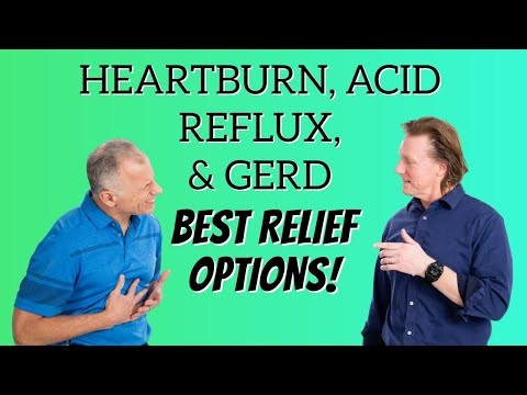 Heartburn, Acid Reflux, & GERD- Best Relief Options of Diet, Over the Counter, or Prescription PPI 6