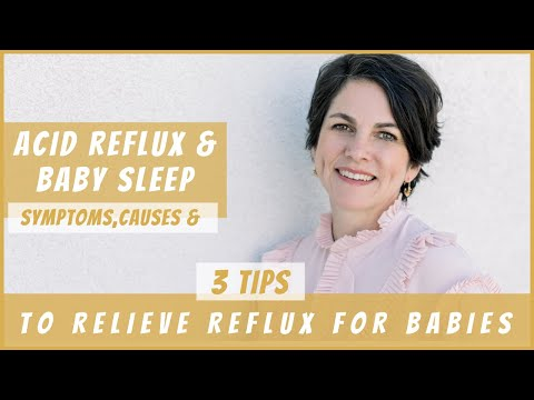 Acid reflux in babies: Cause, Symptoms, and 3 Tips to Help Your Baby with Acid Reflux Sleep Better 1